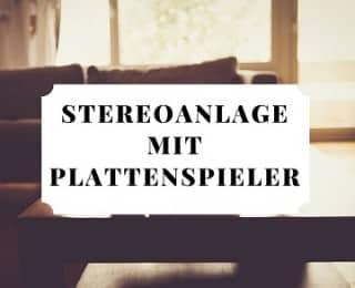 Stereoanlage mit Plattenspieler – Das solltest du vor dem Kauf beachten!